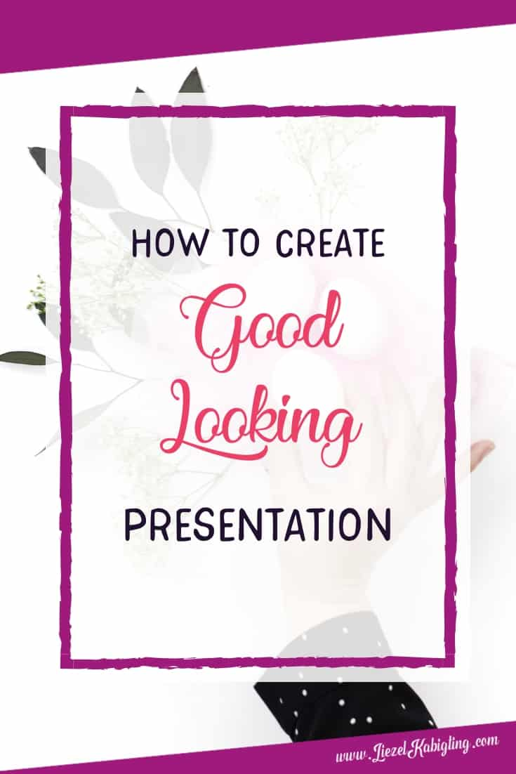 How to Create a Good Looking Presentation