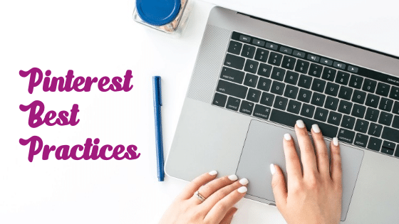 6 Pinterest Best Practices You Need To Follow To Skyrocket Your Blog Traffic This 2020