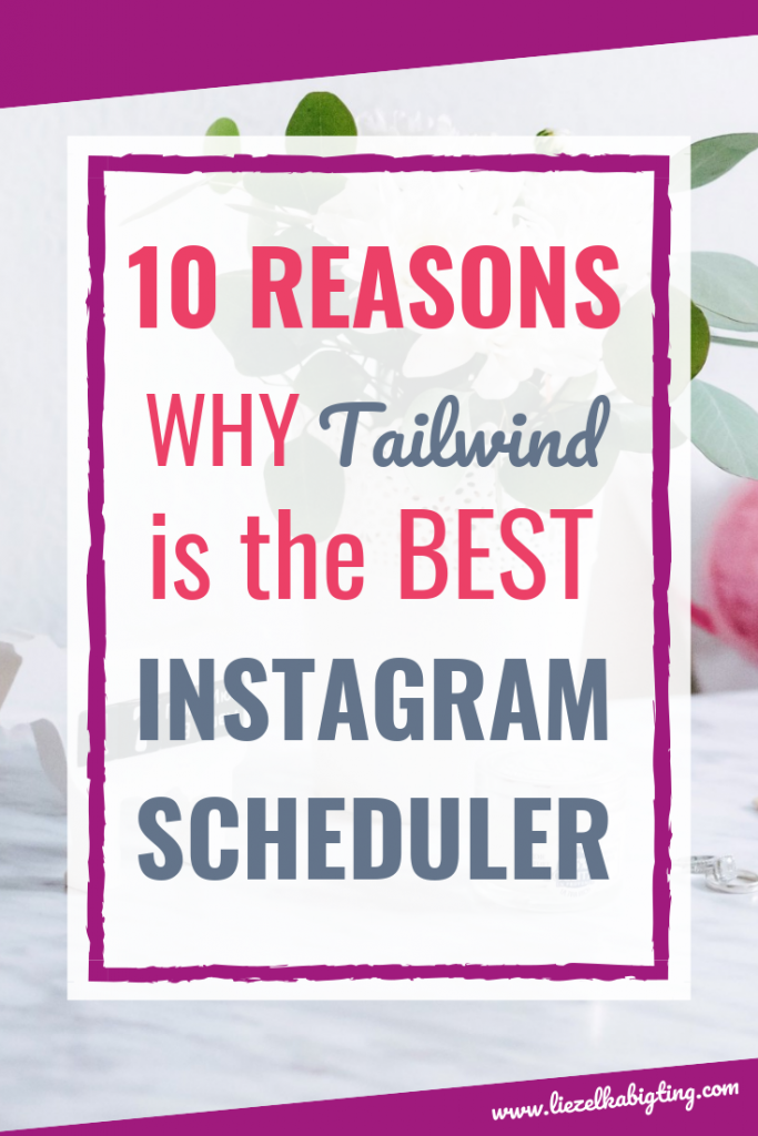 10 reasons why Tailwind is the best instagram scheduler