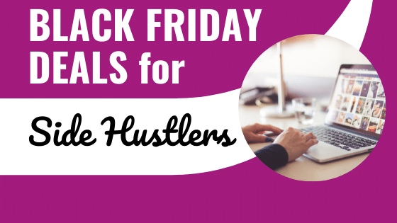 Black Friday and Cyber Monday 2020 Deals For Side Hustlers